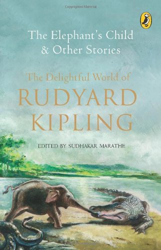 The Elephant's Child and Other Stories: The: Kipling, Rudyard