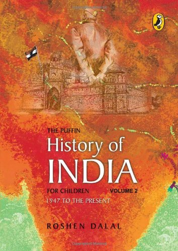 9780143335467: The Puffin History of India: v.2: For Children - 1947 to the Present: Vol 2