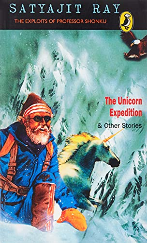 9780143335849: The Unicorn Expedition and Other Stories: The Exploits of Professor Shonku