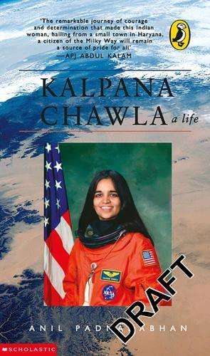 Kalpana Chawla : A Life: ANIL PADMANABHAN