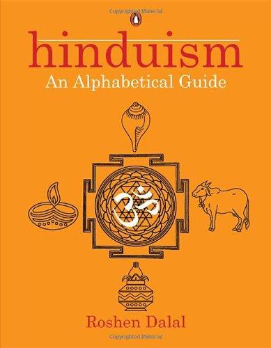 Hinduism: An Alphabetical Guide: Roshen Dalal