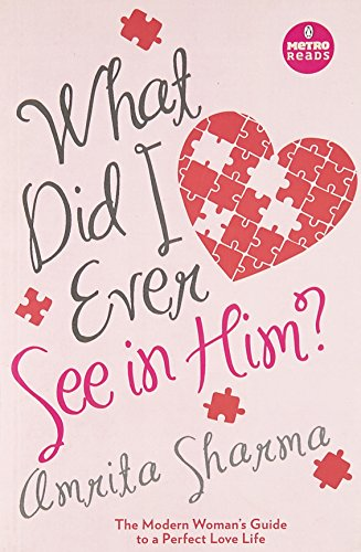 What Did I Ever See in Him?: Amrita Sharma