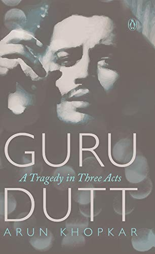 9780143415053: Guru Dutt: A Tragedy in Three Acts