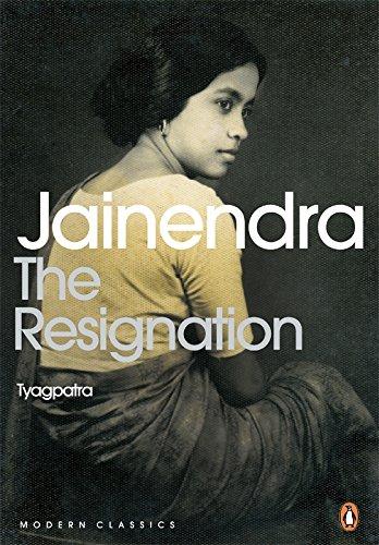 The Resignation: Tyagpatra: Jainendra (Author), Rohini Chowdhury (Tr.) & Mridula Garg (Afterword)