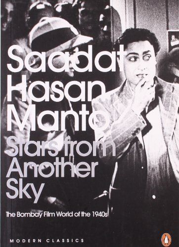 Stars from Another Sky: The Bombay Film World in the 1940s (0143415360) by Saadat Hasan Manto