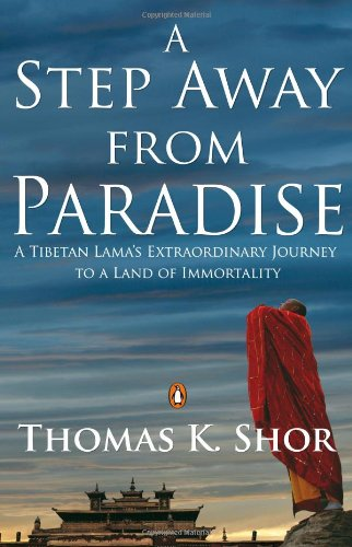 9780143415466: A Step Away from Paradise: A Tibetan Lama's Extraordinary Journey to a Land of Immortality