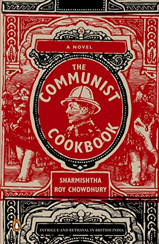 9780143415596: The Communist Cookbook: Intrigue and Betrayal in British India