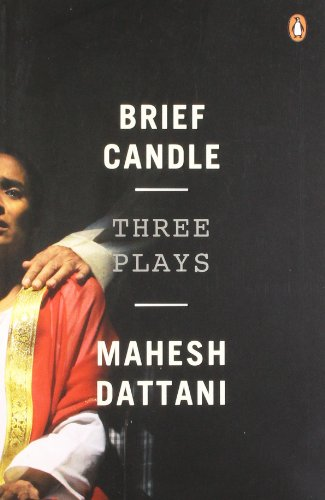 Brief Candle: Three Plays: Mahesh Dattani