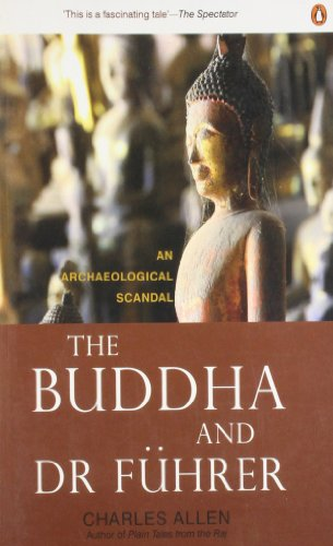 9780143415749: The Buddha and Dr. F'Uhrer: An Archaeological Scandal