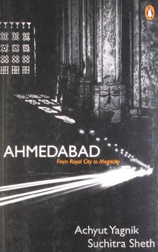 9780143415787: Ahmedabad: From Royal City to Megacity