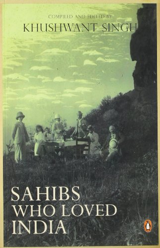 Sahibs Who Loved India: Khushwant Singh (compiled