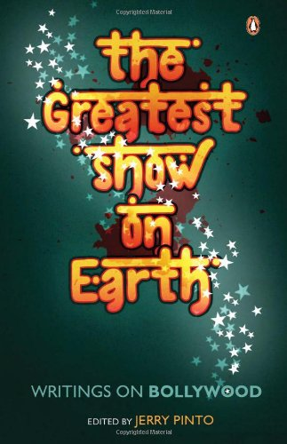 9780143416128: The Greatest Show on Earth: Writings on Bollywood