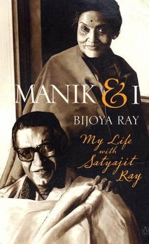 9780143416258: Manik and I:: My Life with Satyajit Ray