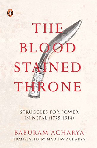 9780143416371: The Bloodstained Throne: Struggles for Power in Nepal 1775-1914