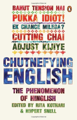 9780143416395: Chutnefying English: The Phenomenon of Hinglish