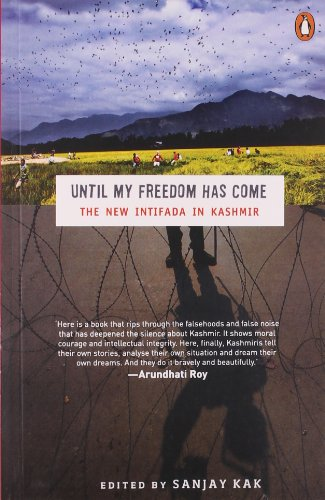 9780143416470: Until My Freedom Has Come: The New Intifada in Kashmir