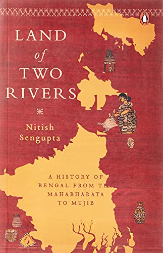 9780143416784: Land of Two Rivers: A History of Bengal from the Mahabharata to Mujib
