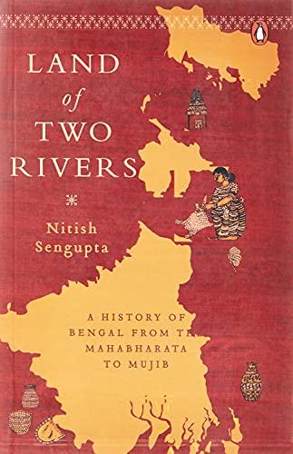 Land Of Two Rivers: A History Of: NITISH SENGUPTA