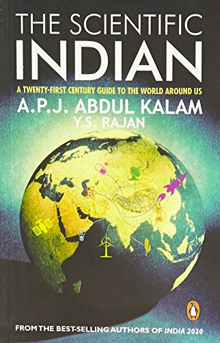 The Scientific Indian: The Twenty-First Century Guide: Kalam, A.P.J. Abdul;