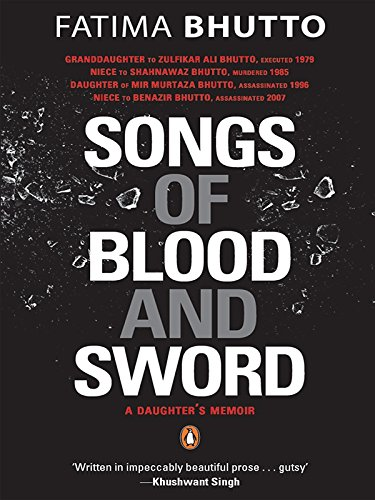 Songs of Blood and Sword: A Daughter?s Memoir: Fatima Bhutto