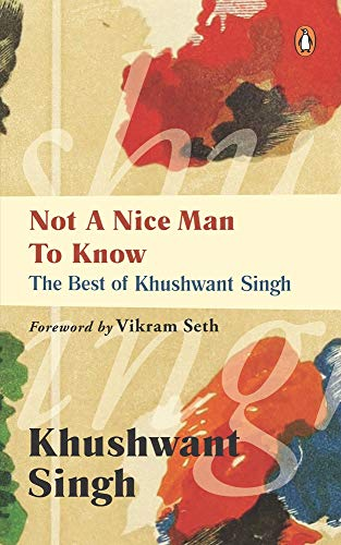 9780143417392: Not a Nice Man to Know: The Best of Khushwant Singh