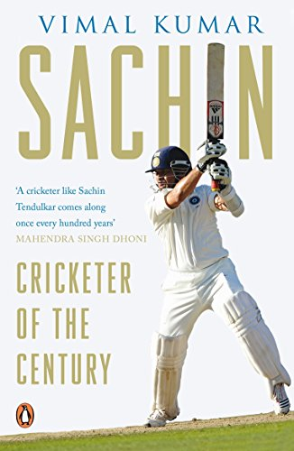Sachin - Cricketer of the Century: Vimal Kumar