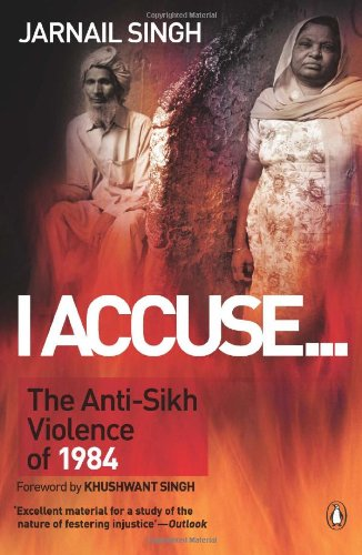 I Accuse?: The Anti-Sikh Violence of 1984: Jarnail Singh (Author)