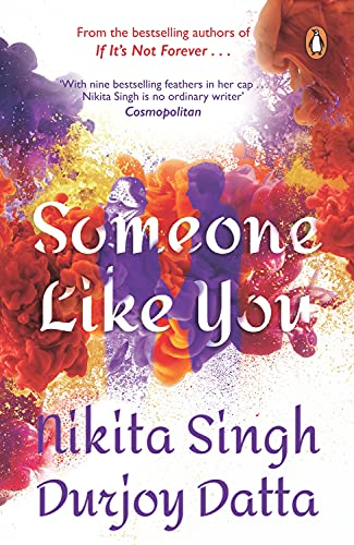 Someone Like You: Nikita Singh,Durjoy Datta