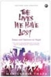 9780143417781: The Lives We Have Lost: Essays And Opinions On Nepal