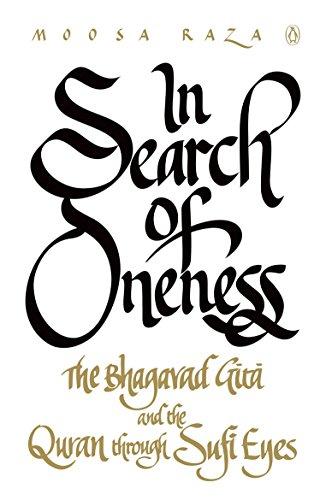 In Search of Oneness: The Bhagavad Gita: Raza, Moosa (Author)
