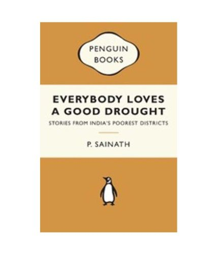 9780143417927: Everybody Loves A Good Drought: Stories From India s Poorest Districts