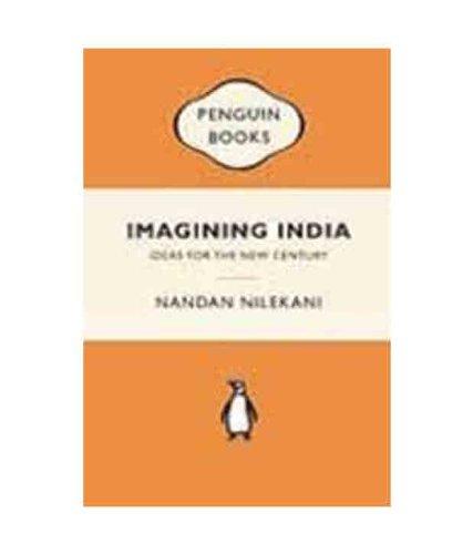Imagining India: Ideas for the New Century: Nandan Nilekani