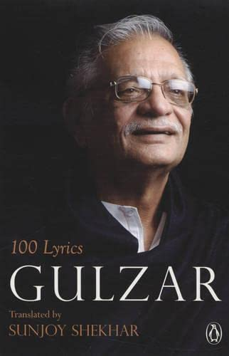 100 Lyrics: Gulzar (Author) & Sunjoy Shekhar (Tr.)