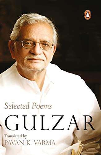 Selected Poems: Gulzar (Author) & Pavan K. Varma (Tr.)