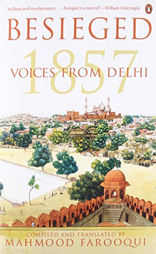 Besieged: Voices from Delhi 1857: Mahmood Farooqui (Tr.)