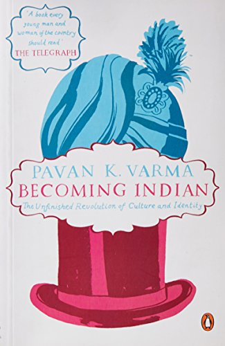 9780143418238: Becoming Indian The Unfinished Revolution of Culture and Identity