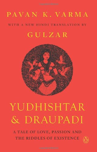 Yudhishtar and Draupadi: A Tale of Love,: Pavan K. Varma