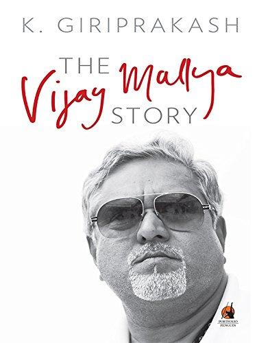 The Vijay Mallya Story: K. Giriprakash