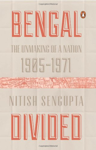 9780143419556: Bengal Divided - The unmaking of a Nation.