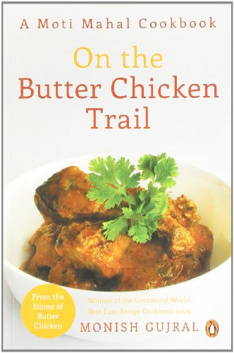 9780143419860: On the Butter Chicken Trail: A Moti Mahal Cookbook