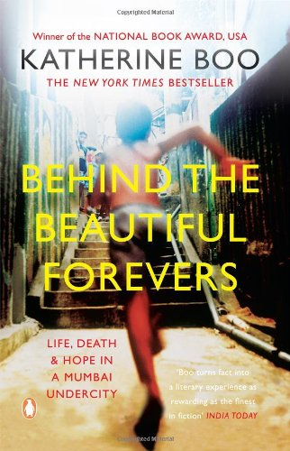 9780143420309: [(Behind the Beautiful Forevers: Life, Death and Hope in a Mumbai Slum)] [ By (author) Katherine Boo ] [May, 2013]
