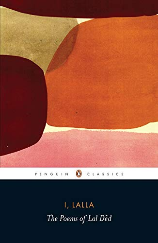 9780143420781: I, Lalla: The Poems of Lal Ded (Penguin Classics)