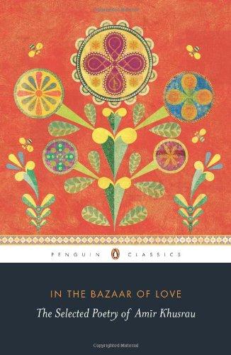 9780143420798: In the Bazaar of Love: The Selected Poetry of Amir Khusrau