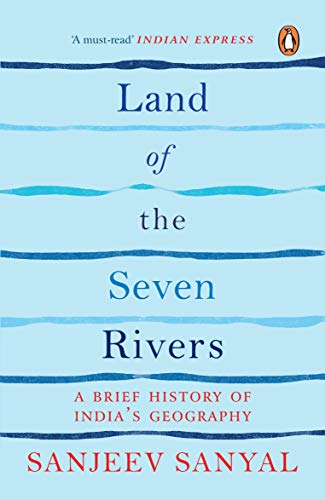 9780143420934: Land of the Seven Rivers: A Brief History of India's Geography