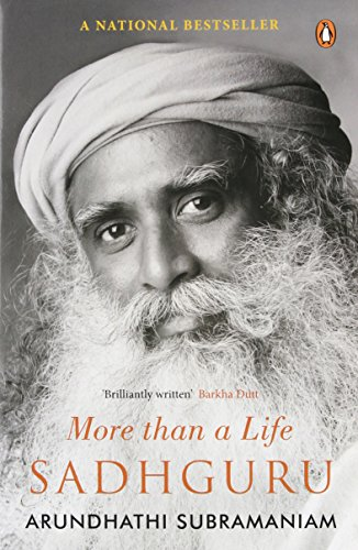 9780143421122: Sadhguru: More Than a Life by Arundhathi Subramaniam (2013-01-01)