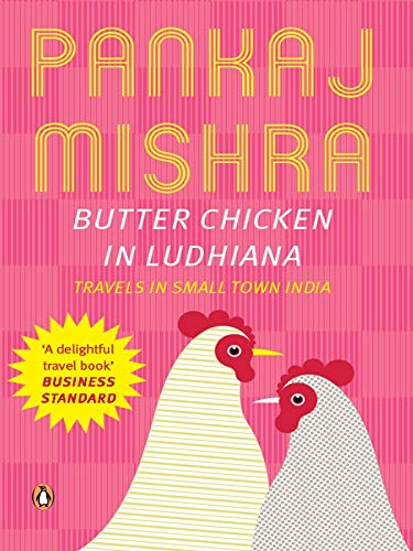 9780143421238: Butter Chicken In Ludhiana: Travels In Small Town India