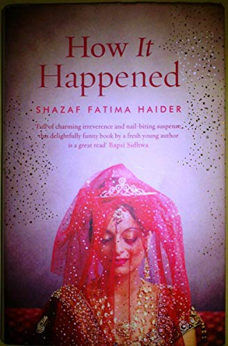 How It Happened : The Story of: Shazaf Fatima Haider