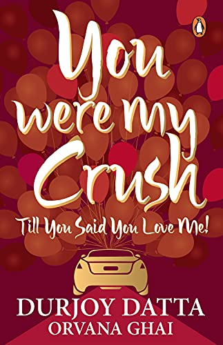 9780143421559: You Were My Crush . . . Till You Said You Love Me!