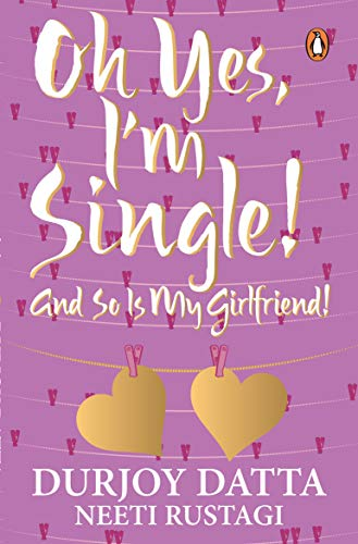 9780143421580: Oh Yes, I'm Single ! And So Is My Girlfriend !