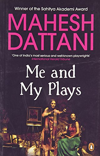 Me and My Plays (Paperback): Mahesh Dattani